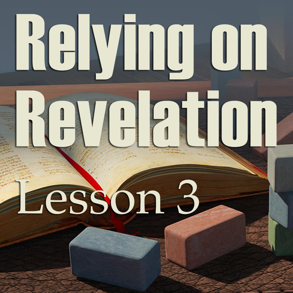 BYT Lesson 3 Relying on Revelation